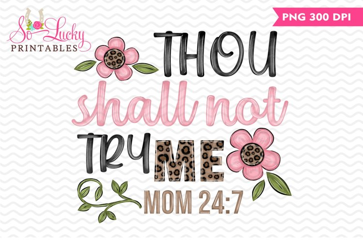 Thou Shall Not Try Me printable sublimation design example image 1