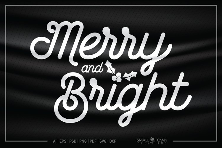 Merry and Bright, Holly, Christmas svg, PRINT, CUT & DESIGN