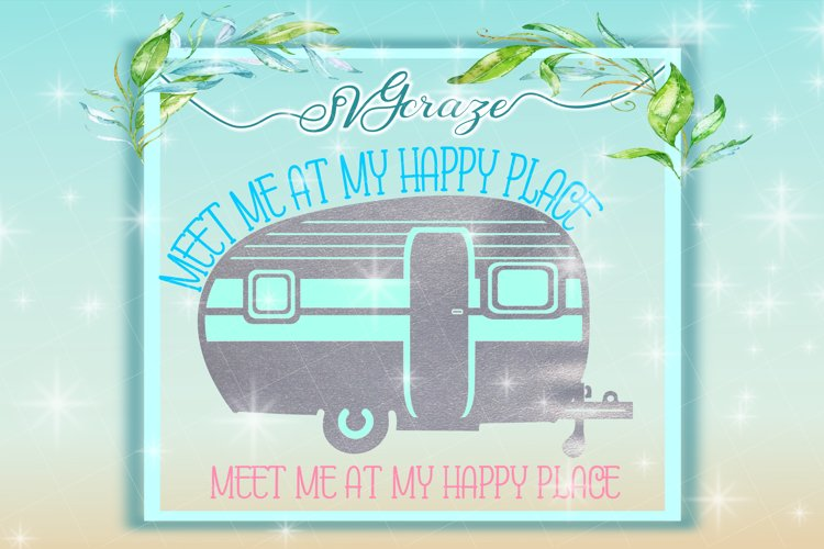 My Happy Place Camper Camping SVG DXF files for Cricut example image 1