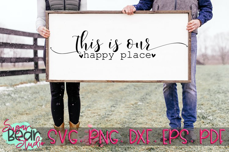 This Is Our Happy Place - A Quote SVG example image 1