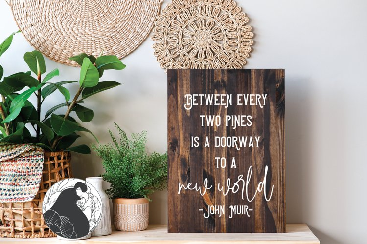 Boho Sign SVG, Between Every Two Pines SVG example image 1