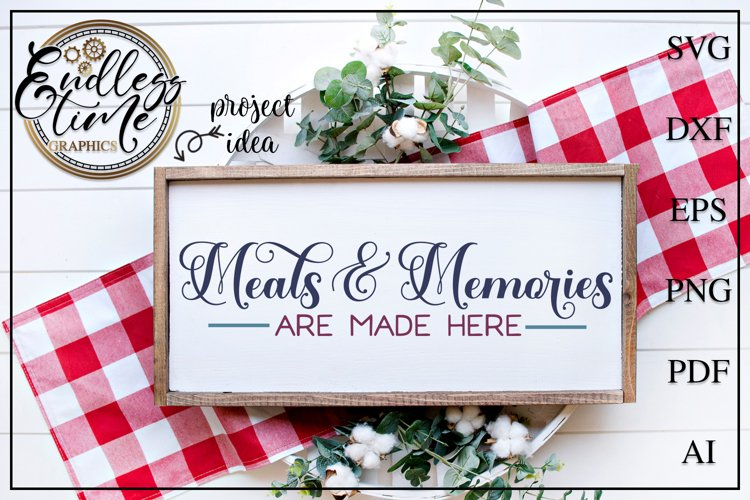 Meals and Memories Are Made Here - A horizontal Sign SVG example image 1