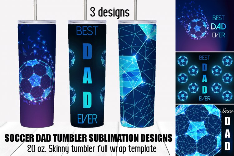Soccer dad tumbler sublimation designs. Fathers Day gift.