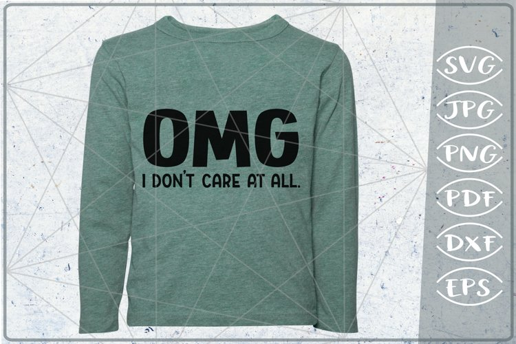 Sarcastic Quote SVG Cutting File - OMG I don't care at all example image 1