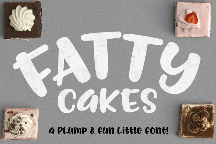 Fattycakes - a plump & fun font!