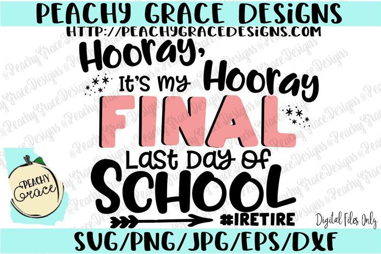 Final Last Day of School-- I Retire SVG example image 1