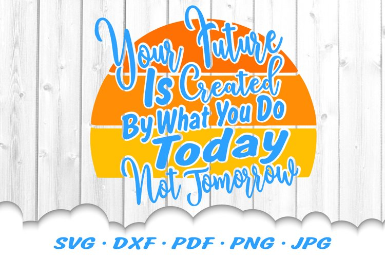 Your Future Inspirational Sun SVG DXF Cut Files example image 1