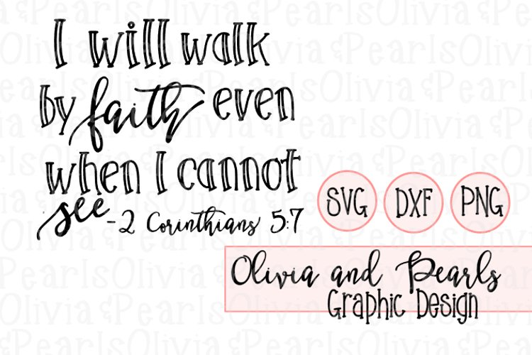 I Will Walk By Faith, Christian Designs, Youth Group Designs, Digital Cutting File, SVG, DXF, PNG