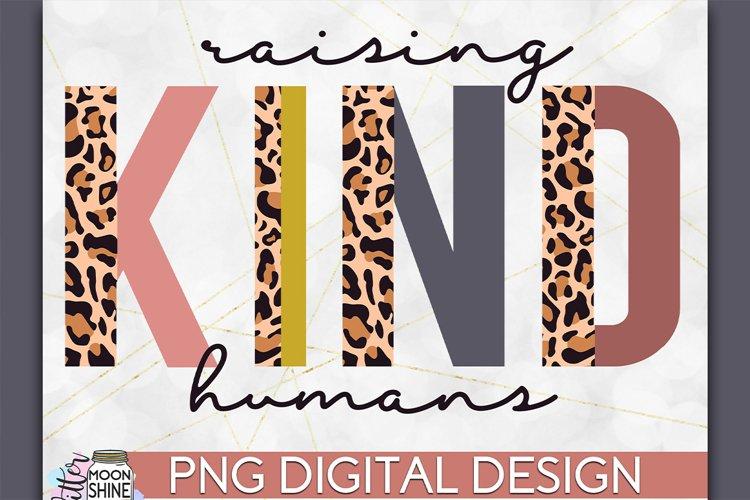Raising Kind Humans Leopard PNG Sublimation Design