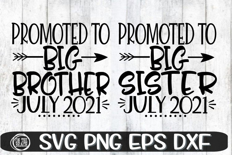 Promoted to BIG SISTER/BROTHER JULY 2021 - SVG EPS PNG DXF