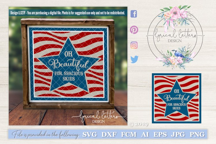 Oh Beautiful For Spacious Skies Patriotic SVG DXF LL127F example image 1
