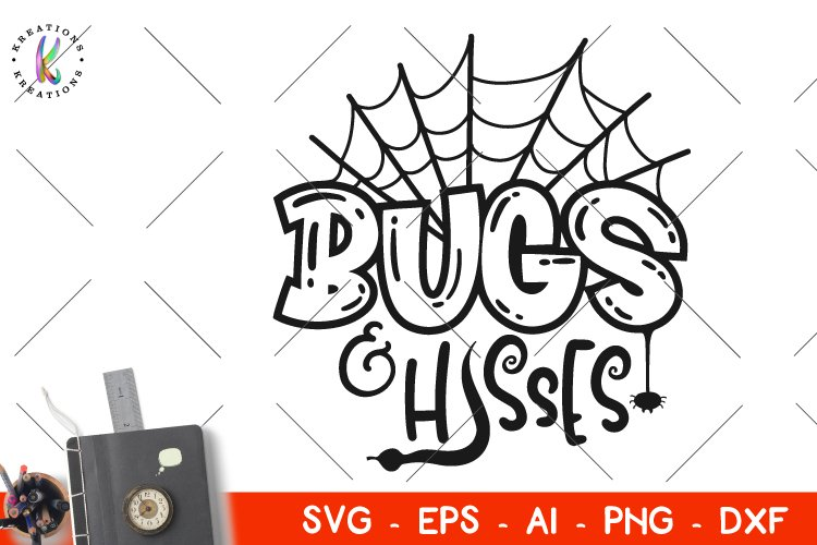 Halloween SVG Bugs and Hisses svg Kids Halloween quote example image 1