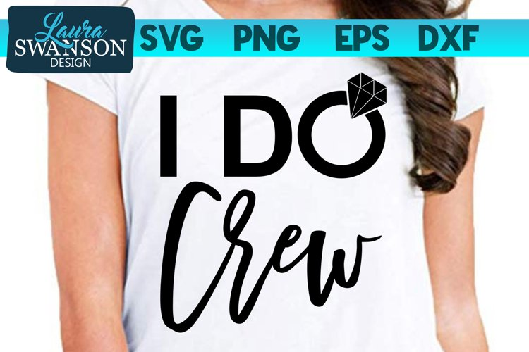 I Do Crew SVG, PNG, EPS, DXF