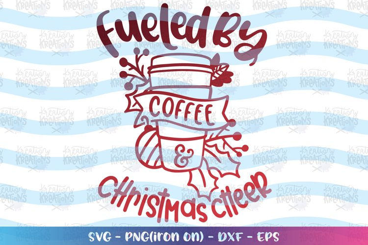 Christmas svg Fueled by Coffee and Cheer example image 1