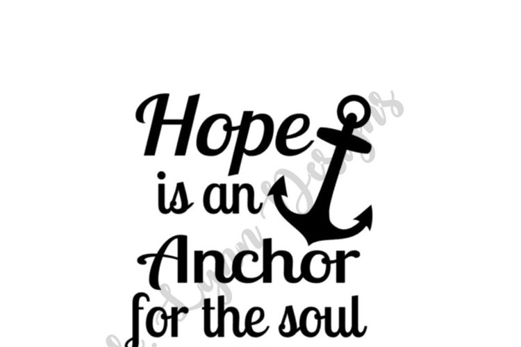 Hope is an Anchor for the Soul Bible Verse SVG File example image 1