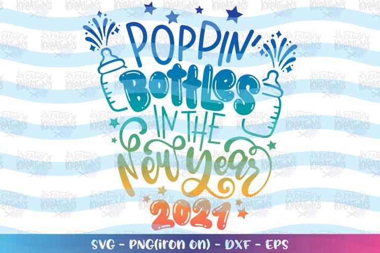 Christmas svg New year baby Poppin' bottles in the new year example image 1
