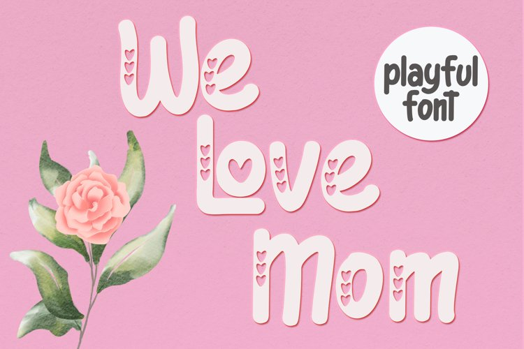 We Love Mom - Playful Font example image 1