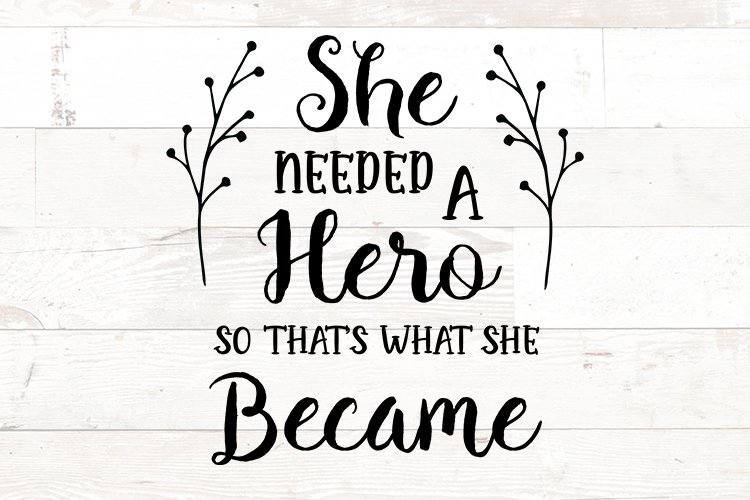 She Needed a Hero so that's what she Became example image 1