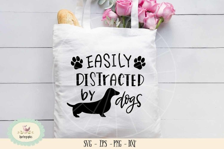 Easily distracted by dogs SVG cut file, dog lover example image 1