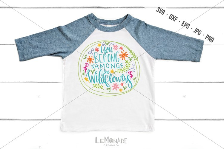 You Belong Among The Wildflowers SVG, Wildflower Cut File example image 1