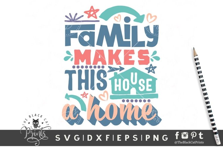 Family Makes This House A Home SVG | Family SVG | Farmhouse example image 1