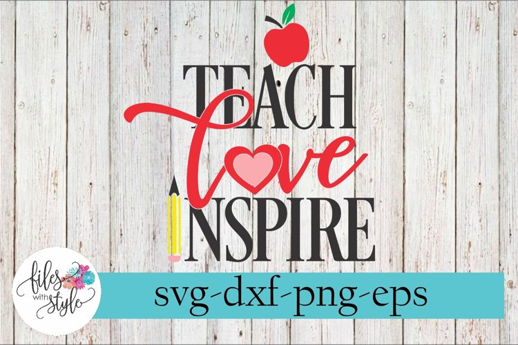 Teach Love Inspire Teacher SVG Cutting Files example image 1