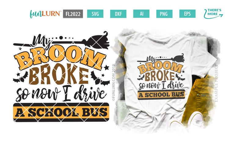 My Broom Broke So Now I Drive a School Bus SVG Cut File example image 1