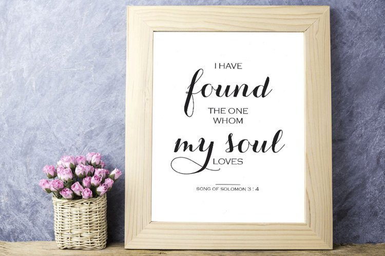Scripture Print, I Have Found The One Whom My Soul Loves