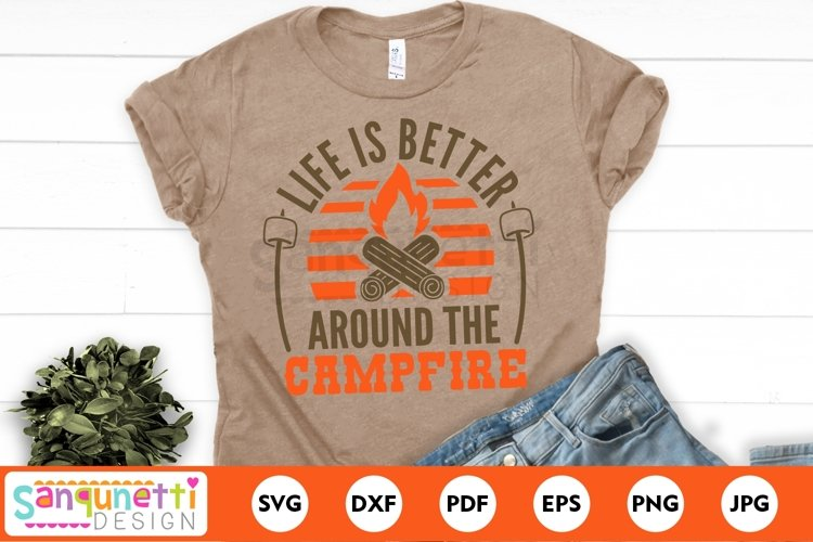 Life is better around the campfire SVG design