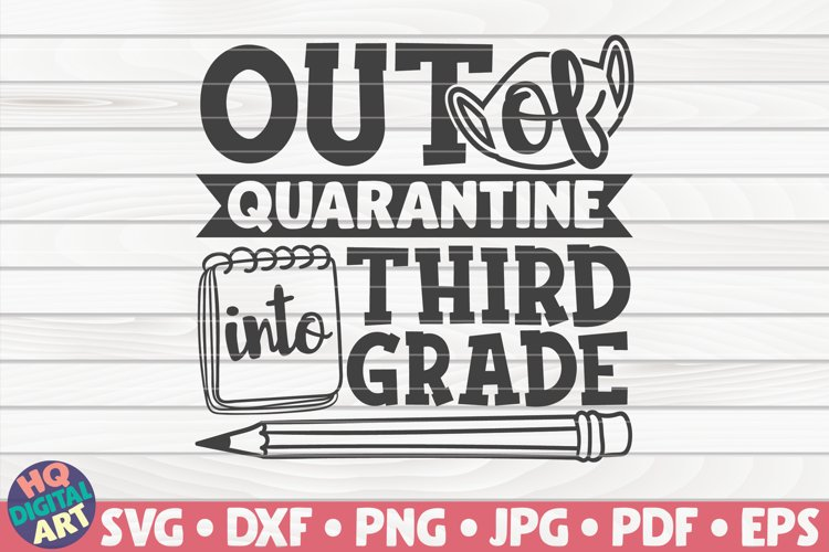 Out of quarantine into Third grade SVG | Back to school example image 1