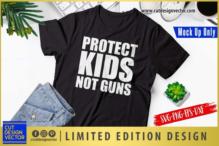 Protect Kids Not Guns SVG example image 1