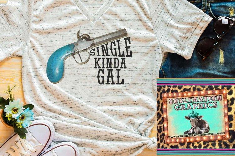 Single Kinda Gal Sublimation Digital Download example image 1
