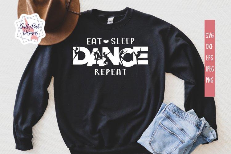 Dance SVG, Eat Sleep DANCE Repeat SVG, Dancer SVG, Digital