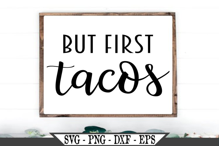 But First Tacos SVG example image 1