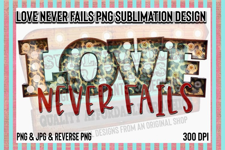 Love Never Fails Sublimation Digital Download example image 1