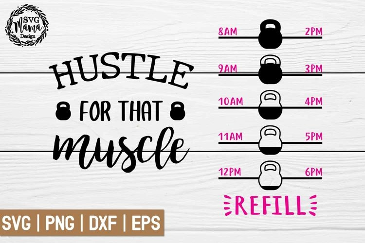 Hustle for that muscle Svg, Water bottle svg example image 1