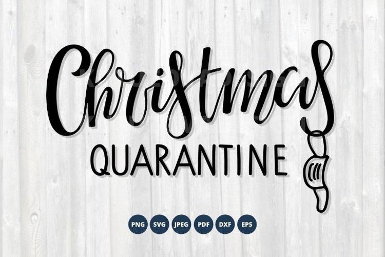 Christmas Quarantine SVG. Christmas Svg Cute file for Cricut