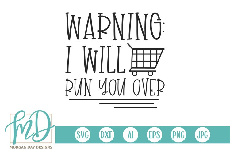 Warning I Will Run You Over - Black Friday SVG