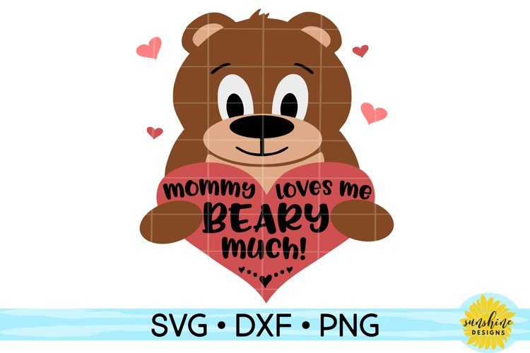 Mommy Loves Me Beary Much| Valentines Day SVG DXF PNG
