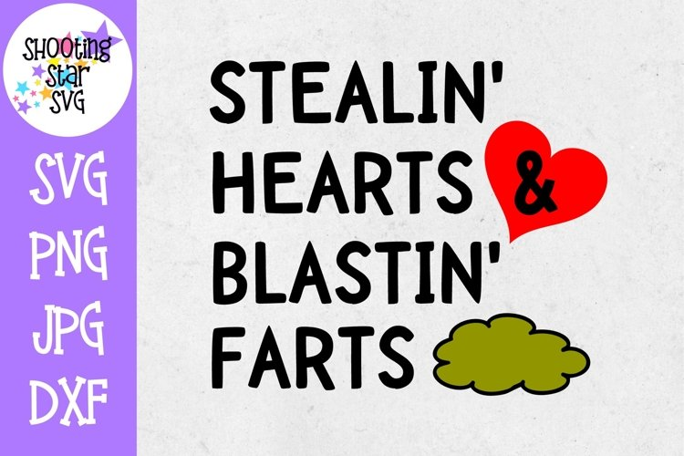 Stealin Hearts Blastin Farts SVG - Valentines Day SVG