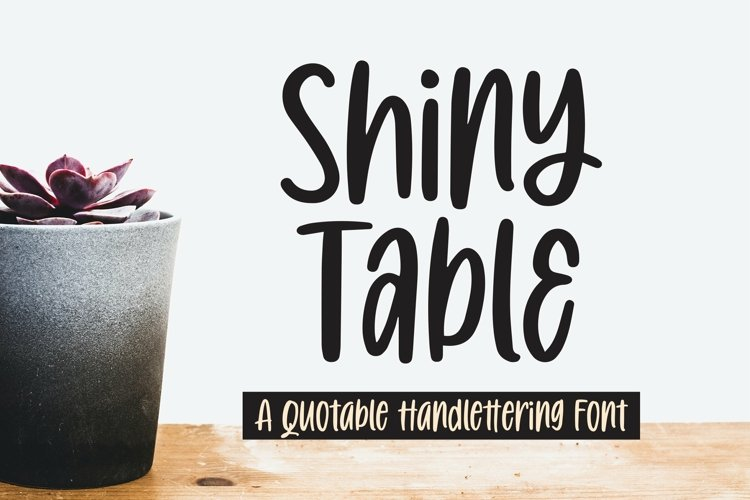 Web Font Shiny Table - Quotable Handlettering Font example image 1