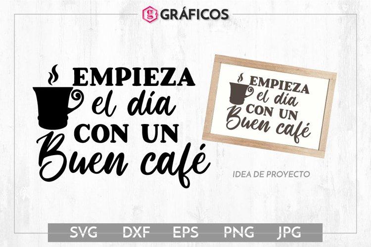 Empieza el día con un buen café SVG - Frases cocina