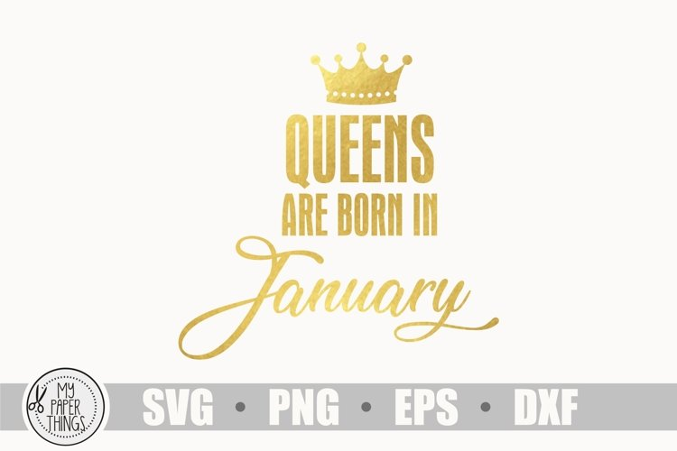 Queens are born in January svg, Birthday svg example image 1