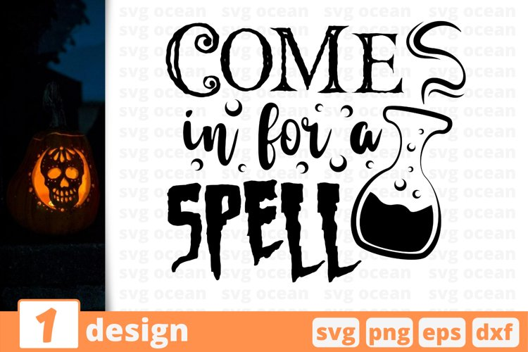 COME IN FOR A SPELL SVG CUT FILE | Halloween cricut | Witch example image 1