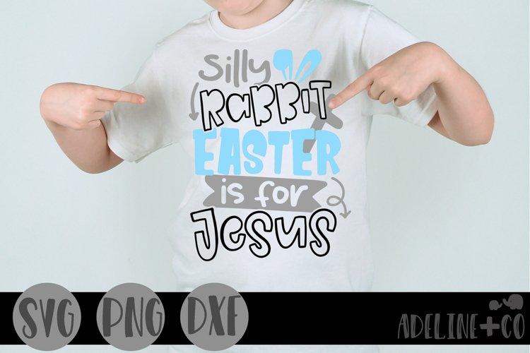 Silly rabbit, Easter is for Jesus, boy, SVG, PNG, DXF