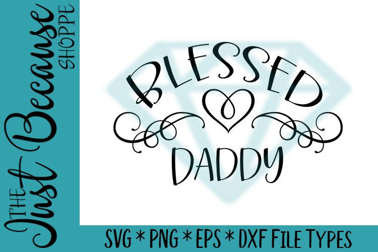 Blessed Daddy SVG File, Family Design - 0050 example image 1