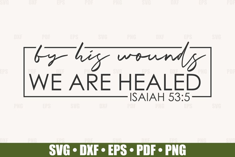By His Wounds We Are Healed SVG files for Cricut, Easter SVG