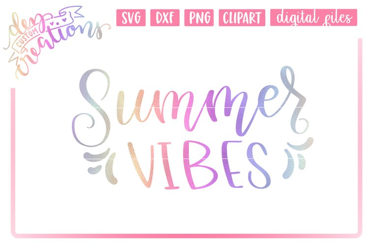 Summer Vibes - Hand Lettered SVG Cut file