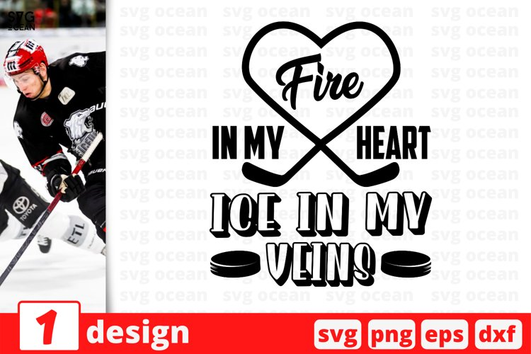 FIRE IN MY HEART ICE IN MY VEINS SVG CUT FILE   Hockey example image 1