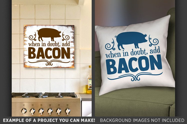When In Doubt Add Bacon SVG File - Farm House Decor 708 example image 1